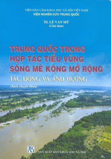 Hình ảnh: Trung Quốc trong hợp tác tiểu vùng sông Mê Kông mở rộng: Tác động và ảnh hưởng số 1