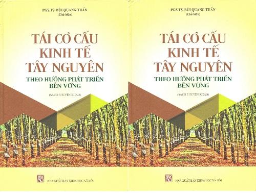 Hình ảnh: Giới thiệu sách: Tái cơ cấu kinh tế Tây Nguyên theo hướng phát triển bền vững số 1