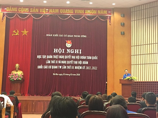 Hội nghị học tập, quán triệt Nghị quyết Đại hội Đoàn toàn quốc  lần thứ XI và Đại hội Đoàn Khối các cơ quan Trung ương lần thứ III,  nhiệm kỳ 2017-2022