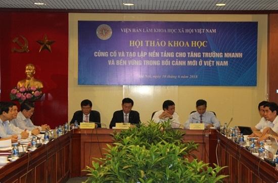 Hội thảo khoa học 'Củng cố và tạo lập nền tảng cho tăng trưởng nhanh và bền vững trong bối cảnh mới ở Việt Nam'